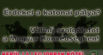 Érdekel a katonai pálya? – Vállalj szolgálatot a Magyar Honvédségben!